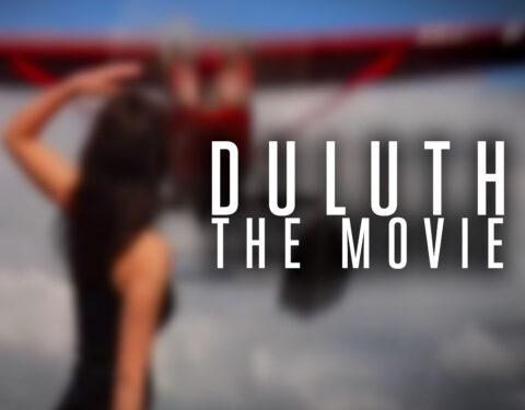 Duluth The Movie